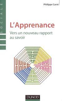 L'apprenance : vers un nouveau rapport au savoir