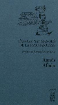L'assassinat manqué de la psychanalyse