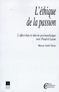 L'éthique de la passion : l'affect dans la théorie psychanalytique avec Freud et Lacan