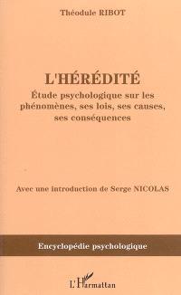 L'hérédité : étude psychologique sur ses phénomènes, ses lois, ses causes, ses conséquences (1873)