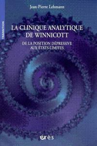 La clinique analytique de Winnicott : de la position dépressive aux états-limites