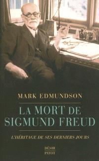 La mort de Sigmund Freud : l'héritage de ses derniers jours