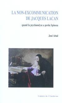 La non-excommunication de Jacques Lacan : quand la psychanalyse a perdu Spinoza