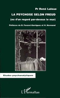 La psychose selon Freud : ou d'un regard par-dessus le mur