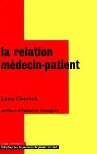 La relation médecin-patient : l'énigme au coeur de la médecine