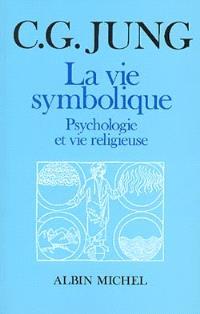 La Vie symbolique : psychologie et vie religieuse