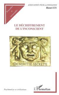 Le déchiffrement de l'inconscient (1965). Travaux psychanalytiques
