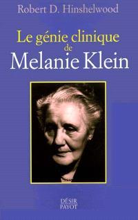 Le génie clinique de Mélanie Klein : et les apports de ses disciplies