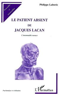 Le patient absent de Jacques Lacan (L'innommable menace) : essai