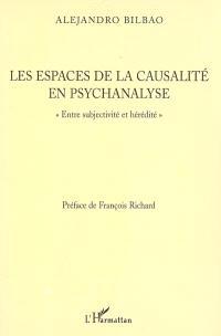 Les espaces de la causalité en psychanalyse : entre subjectivité et hérédité