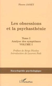 Les obsessions et la psychasthénie. Volume I-1, Analyse des symtômes