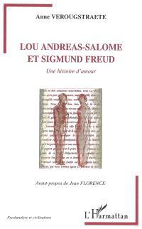 Lou Andreas-Salomé et Sigmund Freud : une histoire d'amour