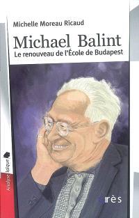 Michael Balint : le renouveau de l'école de Budapest