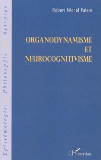 Organodynamisme et neurocognitivisme