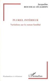 Pluriel intérieur : variations sur le roman familial