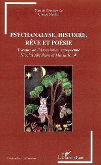 Psychanalyse, histoire, rêve et poésie : travaux de l'Association européenne Nicolas Abraham et Maria Torok