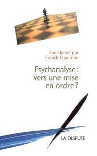 Psychanalyse, vers une mise en ordre ?