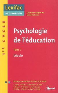 Psychologie de l'éducation. Volume 1, L'école : 1er cycle