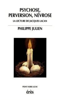 Psychose, perversion, névrose : la lecture de Jacques Lacan