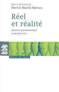 Réel et réalité : question psychanalytique et perspectives