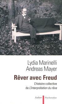 Rêver avec Freud : l'histoire collective de l'Interprétation du rêve