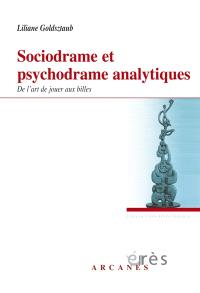 Sociodrame et psychodrame analytiques : de l'art de jouer aux billes