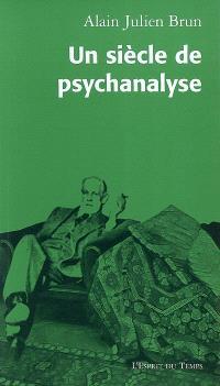 Un siècle de psychanalyse : portraits des fondateurs