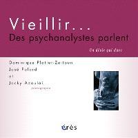 Vieillir... : des psychanalystes parlent : un désir qui dure