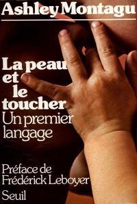 La Peau et le toucher : Un Premier langage