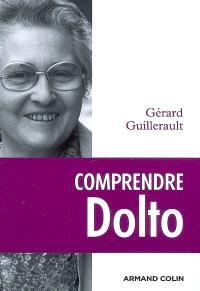 Comprendre Dolto : une éthique du désir