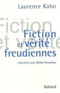 Fiction et vérité freudiennes : entretiens avec Michel Enaudeau