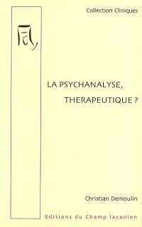La psychanalyse, thérapeutique ?
