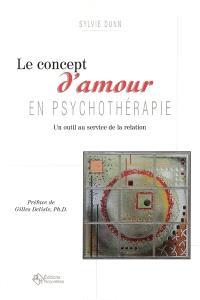 Le concept d'amour en psychothérapie  : un outil au service de la relation