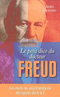 Le petit dico du docteur Freud : les mots du psychanalyste décryptés de A à Z