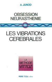 Obsession, neurasthénie : les vibrations cérébrales, la méthode Vittoz