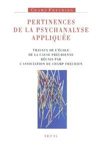 Pertinences de la psychanalyse appliquée : travaux de l'Ecole de la Cause freudienne