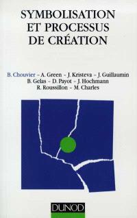 Symbolisation et processus de création : sens de l'intime et travail de l'universel dans l'art et la psychanalyse