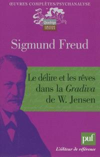 Oeuvres complètes : psychanalyse, Le délire et les rêves dans la Gradiva de W. Jensen