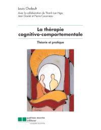 La thérapie cognitivo-comportementale  : théorie et pratique