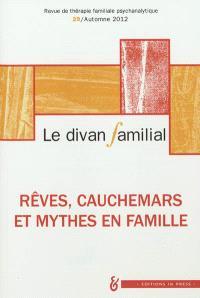 Divan familial (Le). n° 29, Rêves, cauchemars et mythes en famille