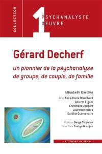 Gérard Decherf : un pionnier de la psychanalyse de groupe, de couple et de famille