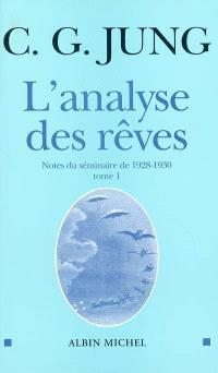 L'analyse des rêves : notes du séminaire de 1928-1930. Volume 1