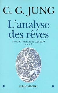 L'analyse des rêves : notes du séminaire de 1928-1930. Volume 2