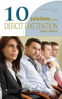 10 solutions contre le déficit d'attention chez l'adulte
