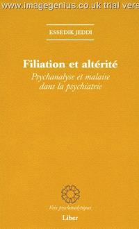 Filiation et altérité  : psychanalyse et malaise dans la psychiatrie