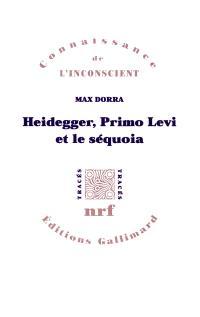 Heidegger, Primo Lévi et le séquoia : la double inconscience