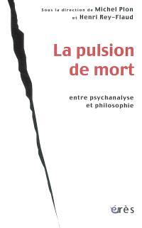 La pulsion de mort : entre psychanalyse et philosophie