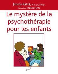 Le mystère de la psychothérapie pour les enfants