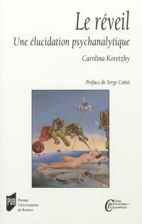 Le réveil : une élucidation psychanalytique