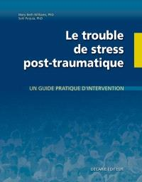 Le trouble de stress post-traumatique : un guide pratique d'intervention